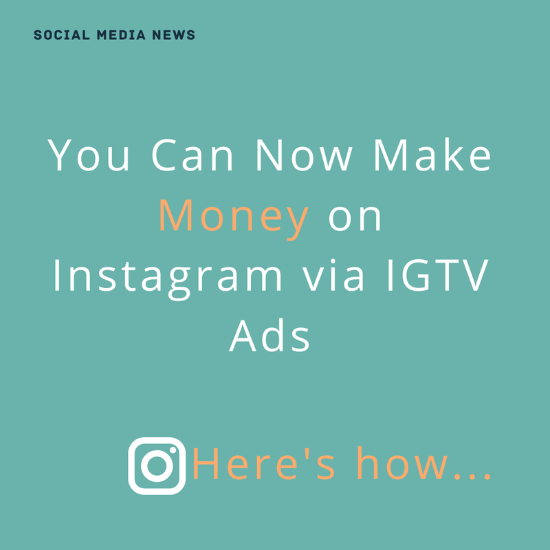 Art for post You Can Now Make Money on Instagram via IGTV Ads